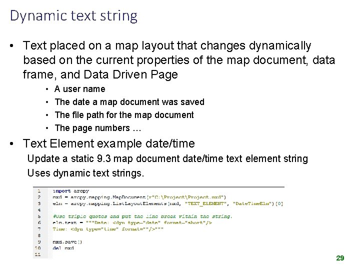 Dynamic text string • Text placed on a map layout that changes dynamically based