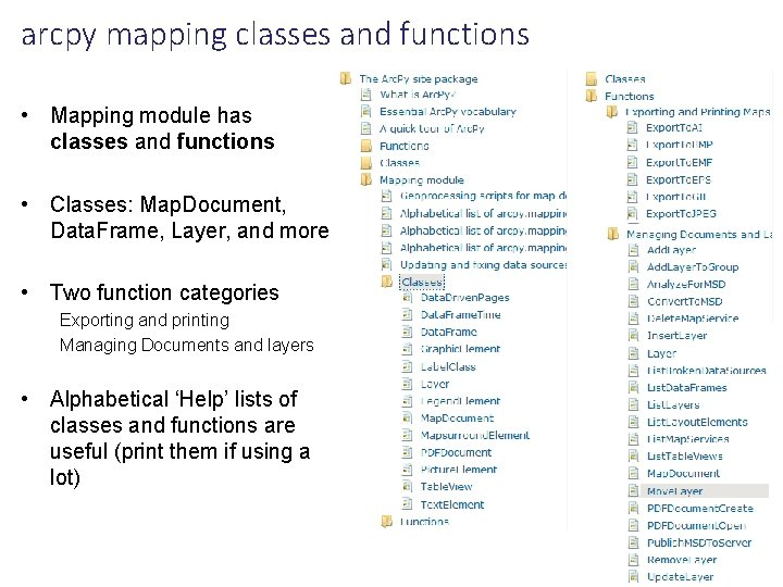 arcpy mapping classes and functions • Mapping module has classes and functions • Classes: