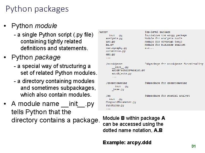 Python packages • Python module - a single Python script (. py file) containing