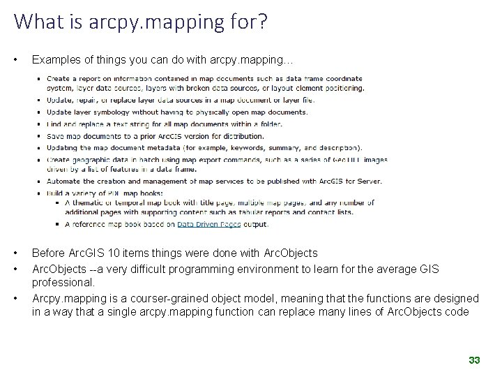 What is arcpy. mapping for? • Examples of things you can do with arcpy.