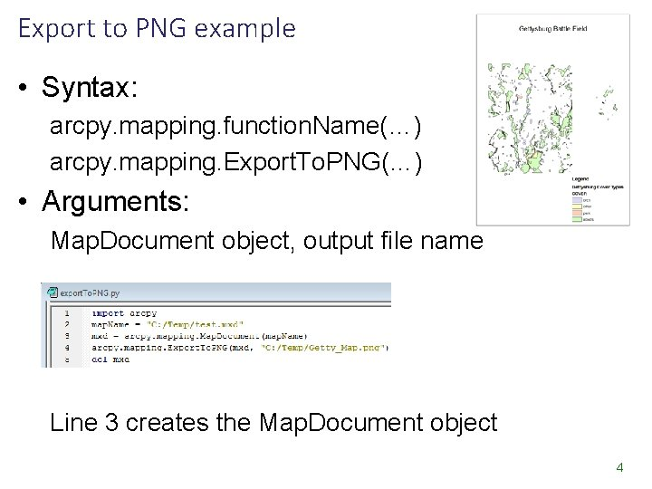 Export to PNG example • Syntax: arcpy. mapping. function. Name(…) arcpy. mapping. Export. To.