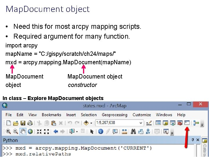 Map. Document object • Need this for most arcpy mapping scripts. • Required argument