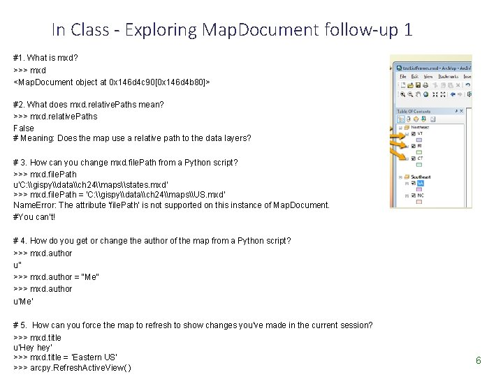 In Class - Exploring Map. Document follow-up 1 #1. What is mxd? >>> mxd