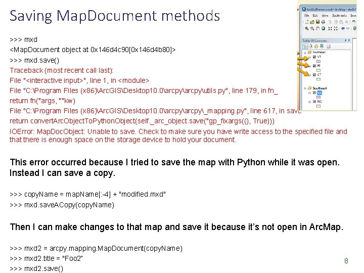 Saving Map. Document methods >>> mxd <Map. Document object at 0 x 146 d