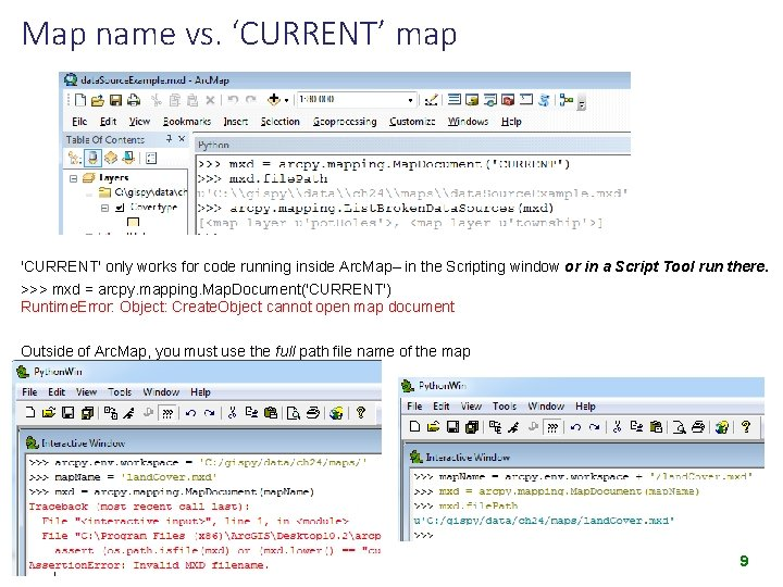 Map name vs. 'CURRENT' map 'CURRENT' only works for code running inside Arc. Map–