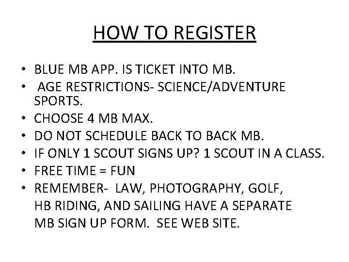 HOW TO REGISTER • BLUE MB APP. IS TICKET INTO MB. • AGE RESTRICTIONS-