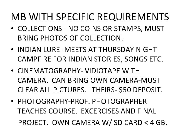 MB WITH SPECIFIC REQUIREMENTS • COLLECTIONS- NO COINS OR STAMPS, MUST BRING PHOTOS OF