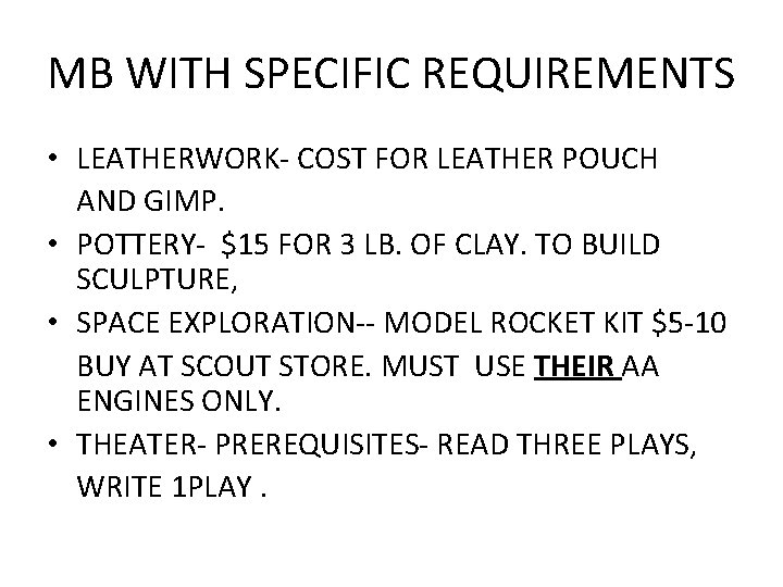 MB WITH SPECIFIC REQUIREMENTS • LEATHERWORK- COST FOR LEATHER POUCH AND GIMP. • POTTERY-