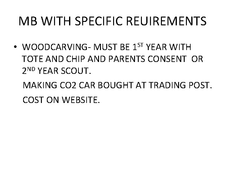 MB WITH SPECIFIC REUIREMENTS • WOODCARVING- MUST BE 1 ST YEAR WITH TOTE AND