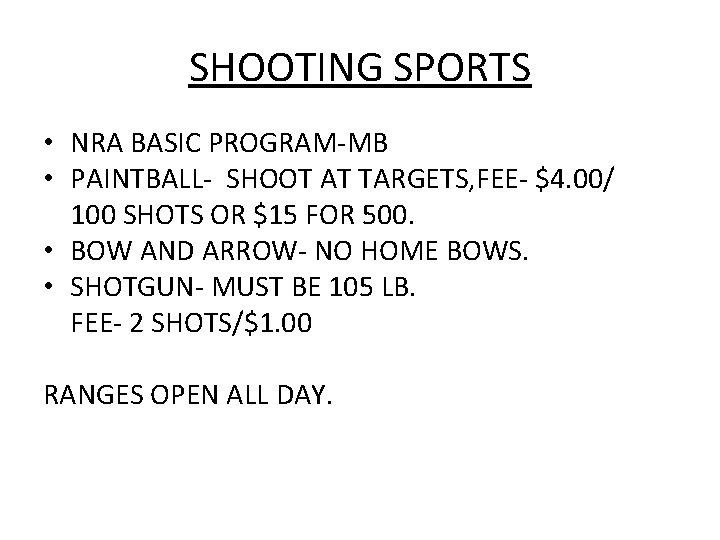 SHOOTING SPORTS • NRA BASIC PROGRAM-MB • PAINTBALL- SHOOT AT TARGETS, FEE- $4. 00/