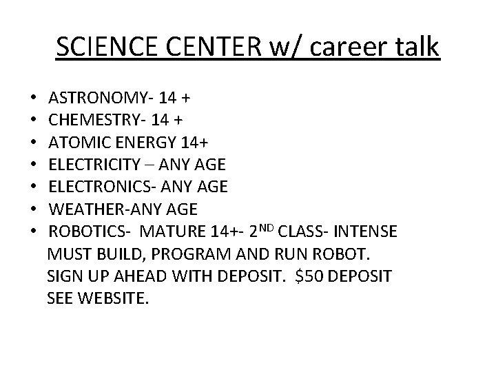 SCIENCE CENTER w/ career talk • • ASTRONOMY- 14 + CHEMESTRY- 14 + ATOMIC