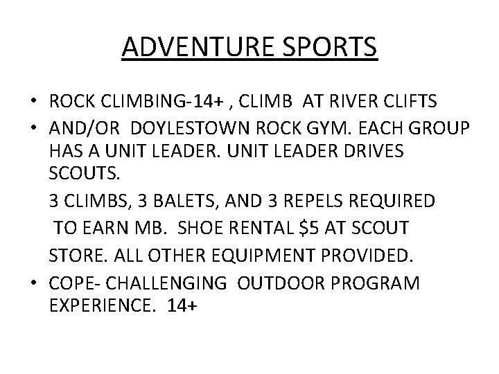 ADVENTURE SPORTS • ROCK CLIMBING-14+ , CLIMB AT RIVER CLIFTS • AND/OR DOYLESTOWN ROCK