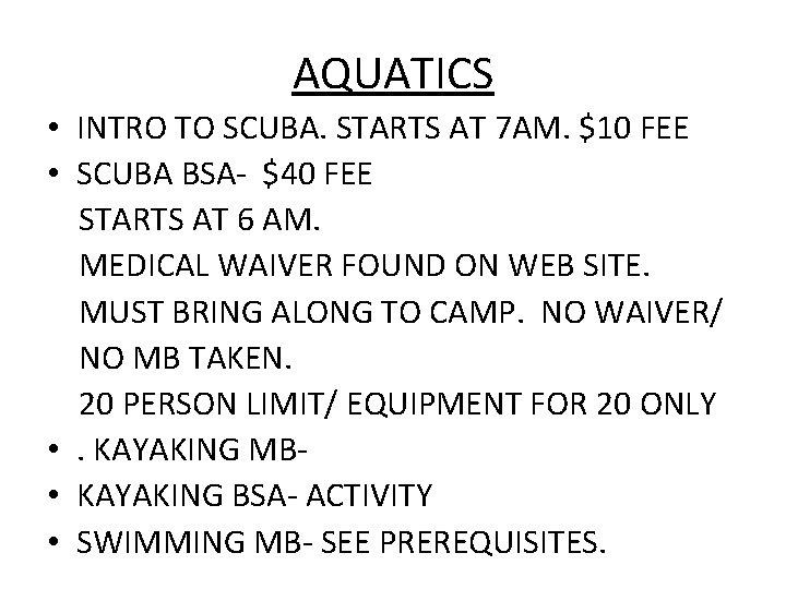 AQUATICS • INTRO TO SCUBA. STARTS AT 7 AM. $10 FEE • SCUBA BSA-