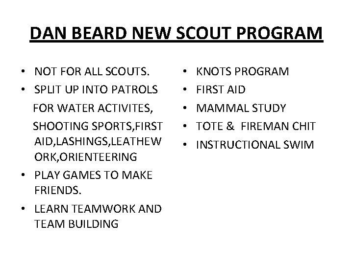 DAN BEARD NEW SCOUT PROGRAM • NOT FOR ALL SCOUTS. • SPLIT UP INTO