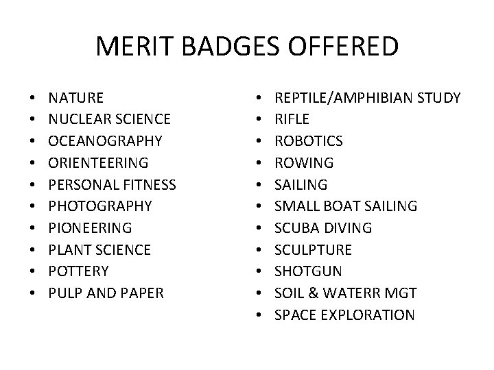 MERIT BADGES OFFERED • • • NATURE NUCLEAR SCIENCE OCEANOGRAPHY ORIENTEERING PERSONAL FITNESS PHOTOGRAPHY