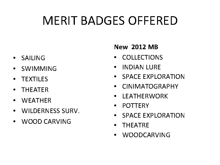 MERIT BADGES OFFERED • • SAILING SWIMMING TEXTILES THEATER WEATHER WILDERNESS SURV. WOOD CARVING