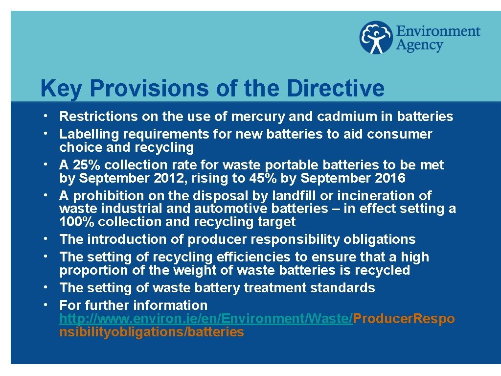 Key Provisions of the Directive h h h h Restrictions on the use of