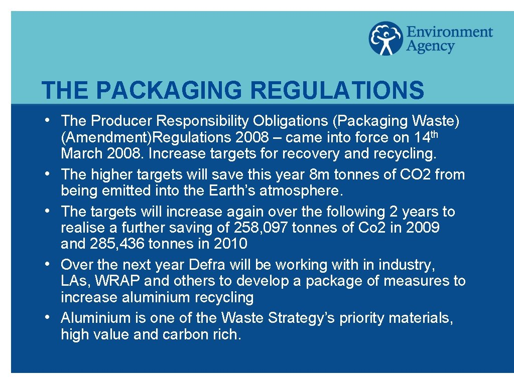 THE PACKAGING REGULATIONS h h h The Producer Responsibility Obligations (Packaging Waste) (Amendment)Regulations 2008