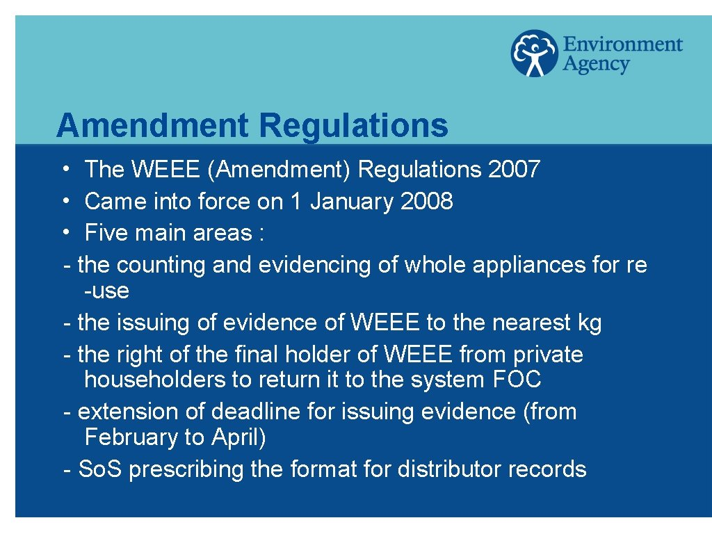 Amendment Regulations The WEEE (Amendment) Regulations 2007 h Came into force on 1 January