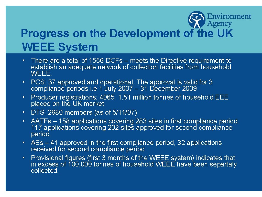 Progress on the Development of the UK WEEE System h h h h There