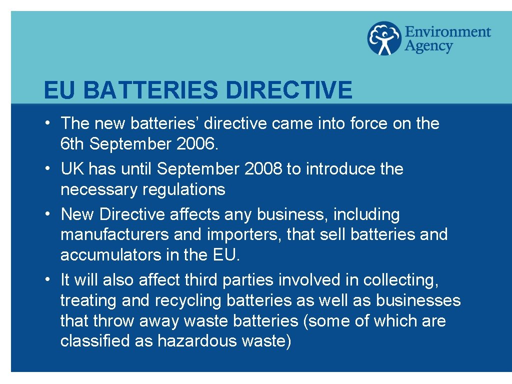EU BATTERIES DIRECTIVE h h The new batteries' directive came into force on the