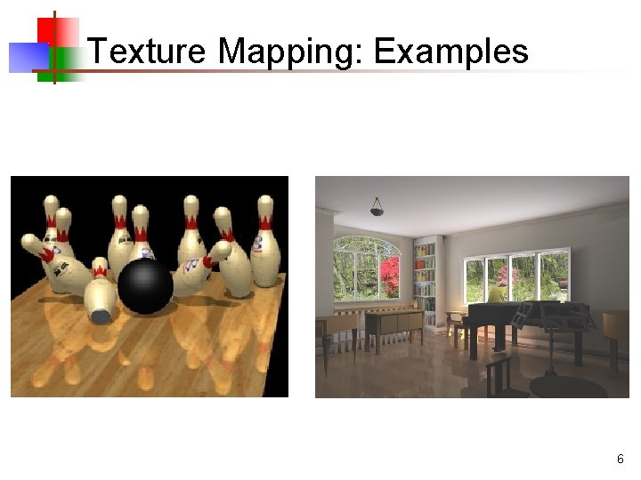Texture Mapping: Examples 6