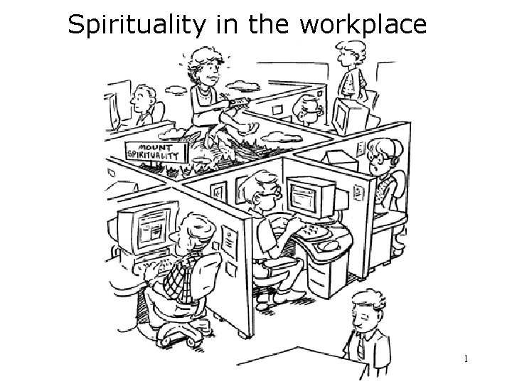Spirituality in the workplace 1
