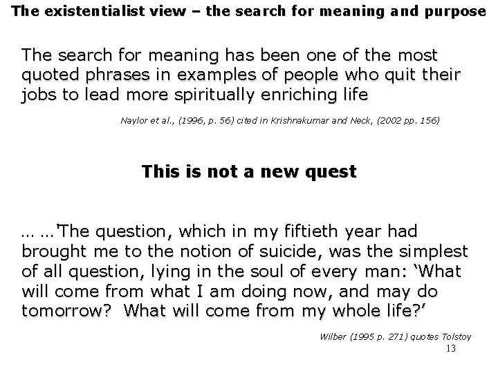 The existentialist view – the search for meaning and purpose The search for meaning