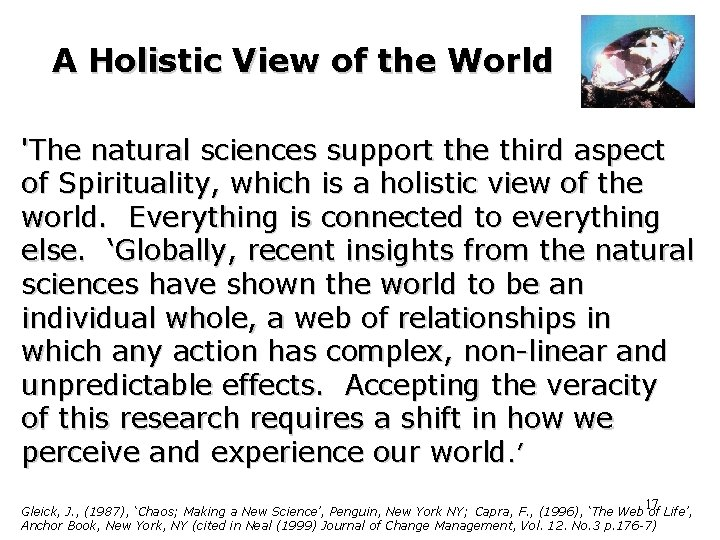 A Holistic View of the World 'The natural sciences support the third aspect of