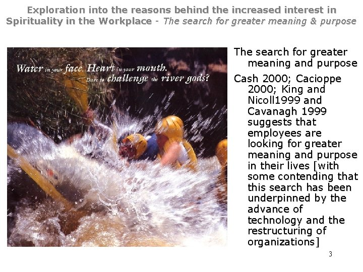 Exploration into the reasons behind the increased interest in Spirituality in the Workplace -