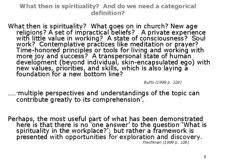 What then is spirituality? And do we need a categorical definition? What then is