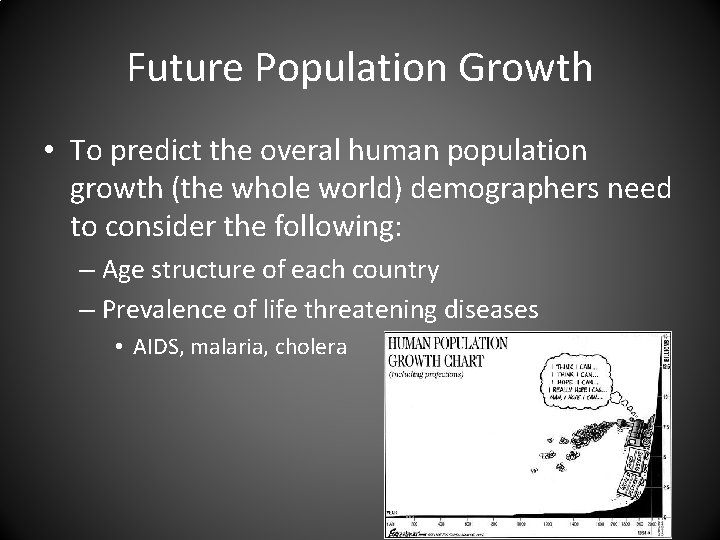 Future Population Growth • To predict the overal human population growth (the whole world)