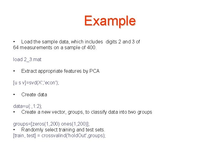 Example • Load the sample data, which includes digits 2 and 3 of 64