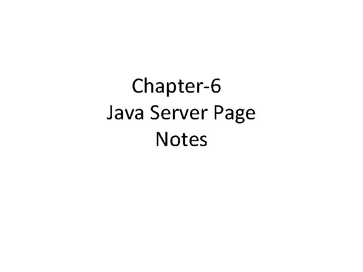 Chapter-6 Java Server Page Notes