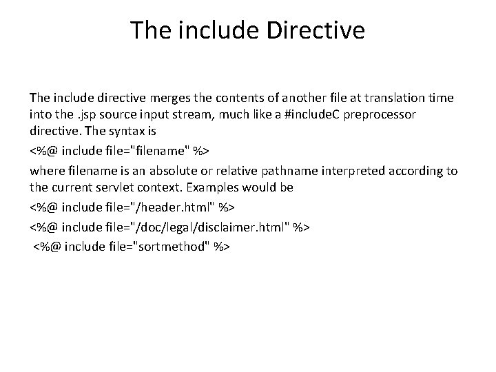 The include Directive The include directive merges the contents of another file at translation