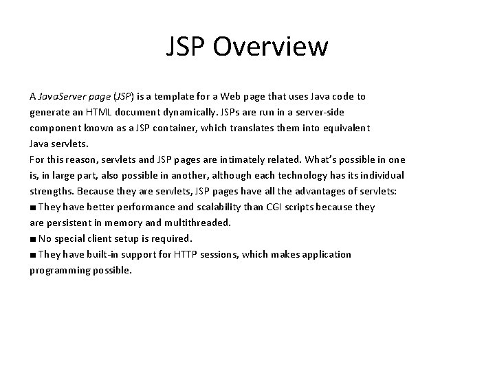JSP Overview A Java. Server page (JSP) is a template for a Web page