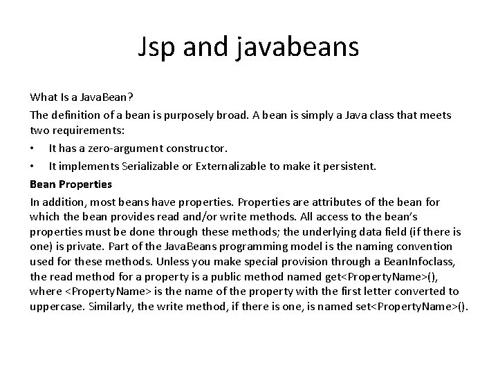 Jsp and javabeans What Is a Java. Bean? The definition of a bean is