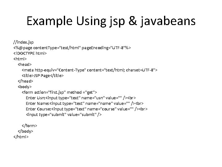 """Example Using jsp & javabeans //index. jsp <%@page content. Type=""""text/html"""" page. Encoding=""""UTF-8""""%> <!DOCTYPE html>"""