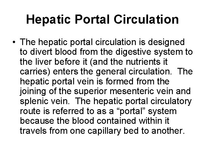 Hepatic Portal Circulation • The hepatic portal circulation is designed to divert blood from