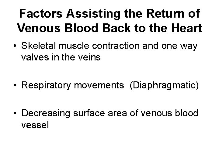 Factors Assisting the Return of Venous Blood Back to the Heart • Skeletal muscle