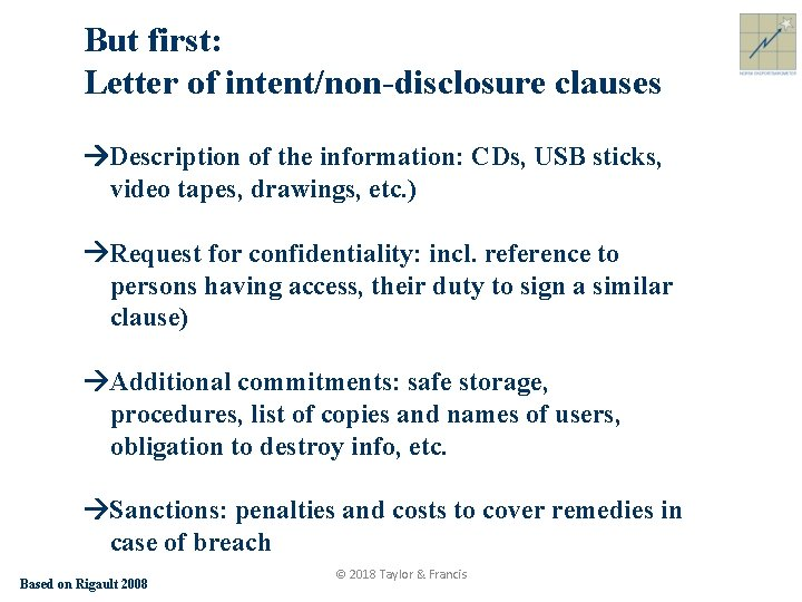 But first: Letter of intent/non-disclosure clauses Description of the information: CDs, USB sticks, video