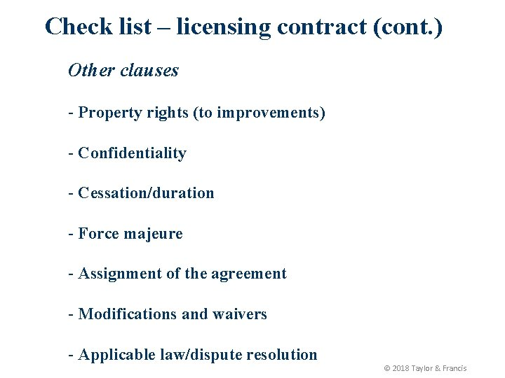 Check list – licensing contract (cont. ) Other clauses - Property rights (to improvements)