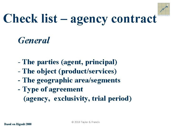 * Check list – agency contract General - The parties (agent, principal) - The