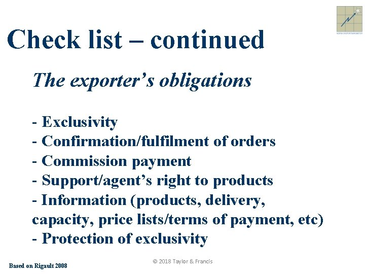 Check list – continued The exporter's obligations - Exclusivity - Confirmation/fulfilment of orders -