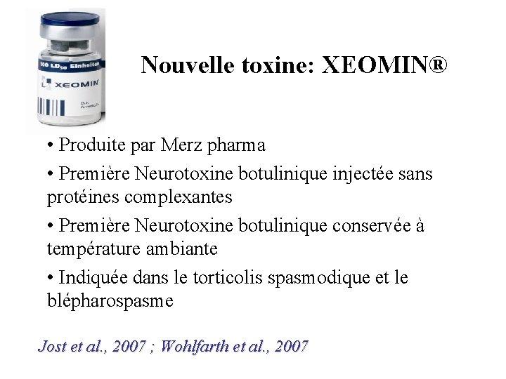 Toxine botulique xeomin. Toxine botulique snap 25, Toxine botulique xeomin