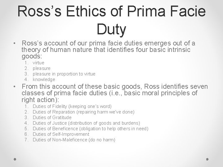 Ross's Ethics of Prima Facie Duty • Ross's account of our prima facie duties