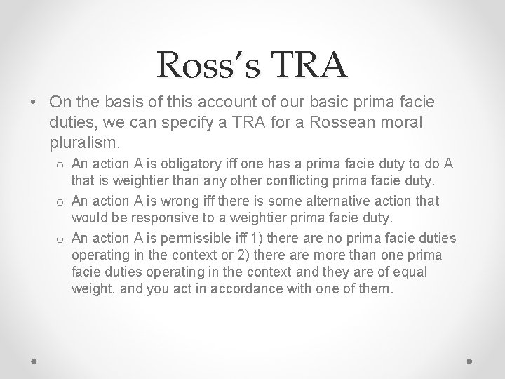 Ross's TRA • On the basis of this account of our basic prima facie