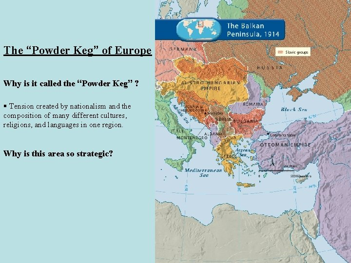 """The """"Powder Keg"""" of Europe Why is it called the """"Powder Keg"""" ? §"""