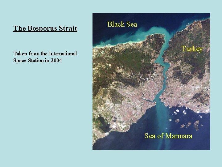 The Bosporus Strait Taken from the International Space Station in 2004 Black Sea Turkey