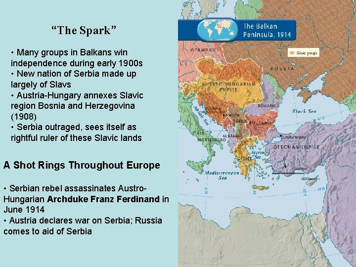 """""""The Spark"""" • Many groups in Balkans win independence during early 1900 s •"""